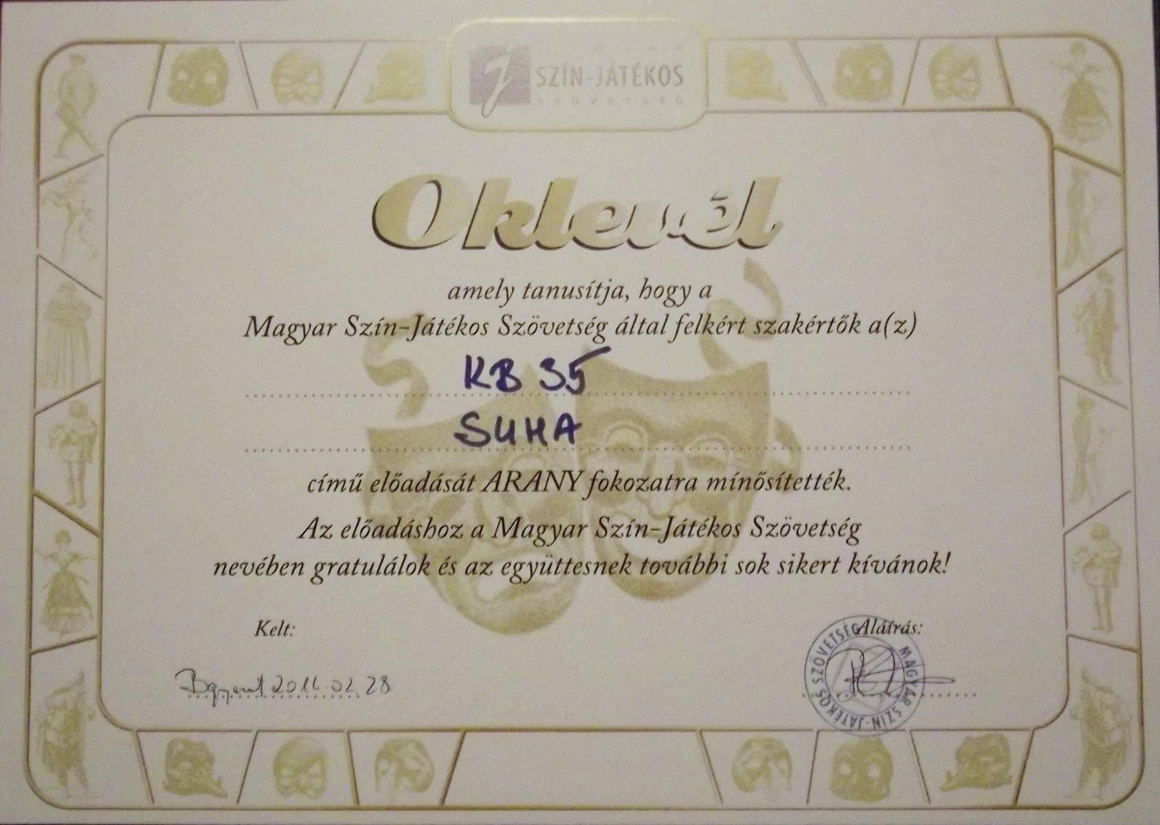 Oklevél, amely tanúsítja, hogy a Magyar Szín-Játékos Szövetség által felkért szakértők a Kb35 Suha című előadását ARANY fokozatra minősítették